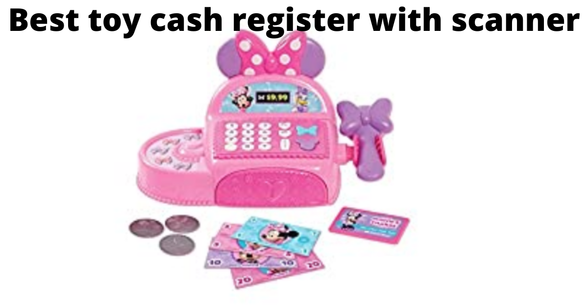 Best toy cash register with scanner