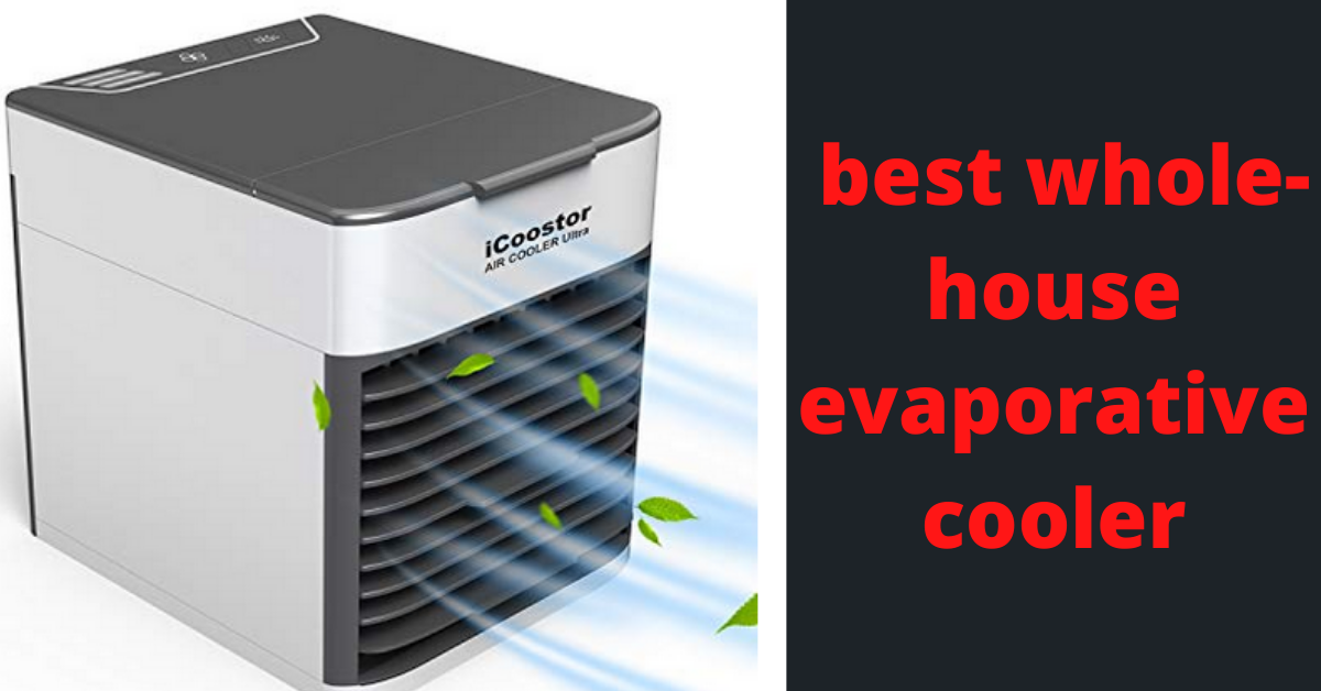 best whole-house evaporative cooler